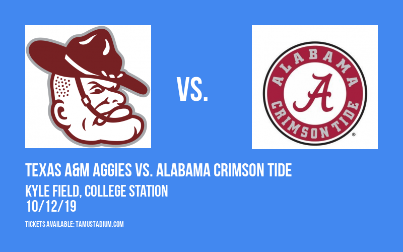 Texas A&M Aggies vs. Alabama Crimson Tide at Kyle Field