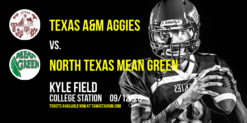 Texas A&M Aggies vs. North Texas Mean Green at Kyle Field