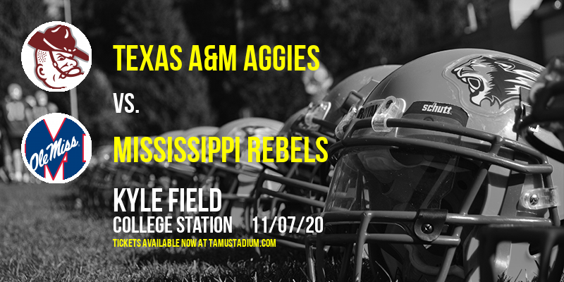 Texas A&M Aggies vs. Mississippi Rebels at Kyle Field