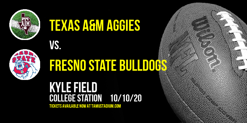 Texas A&M Aggies vs. Fresno State Bulldogs at Kyle Field